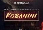 Mobi Dixon - Kobanini Ft. Nomcebo & T-Love Mp3 Audio Download