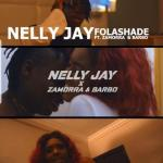 Nelly Jay Ft. Zamorra & Barbo – Folashade (Audio + Video)