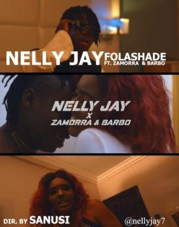 Nelly Jay Ft. Zamorra & Barbo - Folashade (Audio + Video) Mp3 Mp4 Download