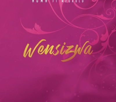 Noma - Wensizwa Ft. Mzukulu Mp3 Audio Download