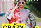 Rose May Alaba - Crazy (Audio + Video) Mp3 Mp4 Download