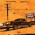 Terry Apala – Bye Bye Ft. Major Bangz