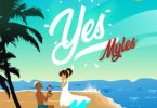Tinny Ent. Presents; Myles - Yes (Prod. by Young John) Mp3 Audio Download