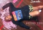 Zameka - Found You Mp3 Audio Download