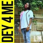 E-1NE – Dey 4 Me