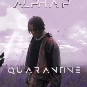 Alpha P - Quarantine Mp3 Audio Download