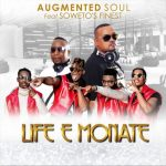 Augmented Soul – Life E Monate Ft. Soweto's Finest