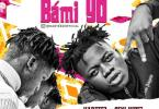 Harteez - Bami Yo Ft. Seyi Vibez Mp3 Audio Download