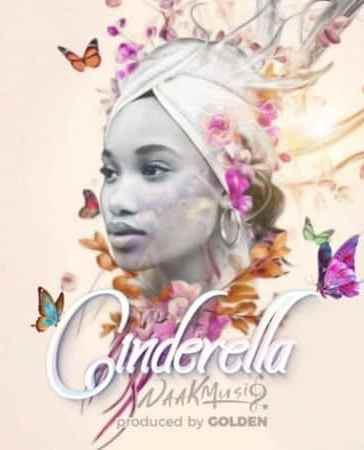 NaakMusiQ - Cinderella Mp3 Audio Download