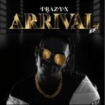 Trazyx – Arrival (FULL EP)