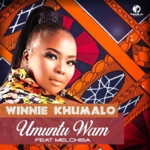 Winnie Khumalo - Umuntu Wam Ft. Melchisa Mp3 Audio Download