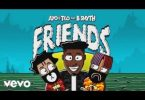 Ayo & Teo ft. B Smyth - Friends Mp3 Audio
