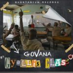 Govana – Gyallis Class Ft. Boom Boom