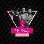 Mariechan – My Body (Stand Up) Ft. Gigi Lamayne, Lira, Goodluck