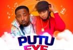 Oso Richie Ft. Erigga - Putu Eye (Prod. by Ftone)