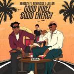 Xbreazy – Good Vibez Good Energy Ft. Reminisce, Jellan