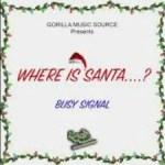 Busy Signal – Where Is Santa