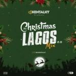 [Mixtape] DJ Kentalky – Christmas In Lagos Mix (Vol. 2)