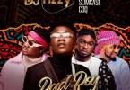 DJ Fizzy - Bad Boy Ft. CDQ, Baddy Oosha, Slimcase