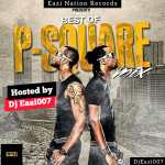 [Mixtape] DJ Eazi 007 – Best Of Psquare Mix