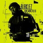 Blaklez – Turn The Lights Off Ft. PDot O