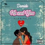 Demide – Me and You (Prod. by Rexxie)