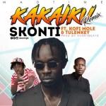 Skonti – Kakaiku (Remix) Ft. Kofi Mole & Tulenkey