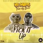Yo Maps – Pick It Up Ft. Mic Burner