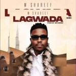 Umar M Shareef – Lagwada (Prod. Selebobo)