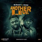 DJ XSmart Ft. Areezy – Another Level