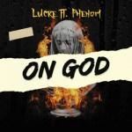 Lucre – On God Ft. Phenom