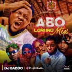 [Mixtape] DJ Baddo – Abo Lori Ro Mix