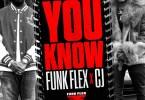 Funk Flex & CJ - You Know