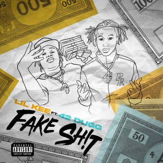 Lil kee - Fake Shit (feat 42 Dugg)