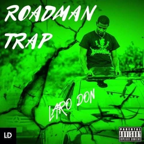 Skillibeng Ft. Laro Don - Roadman Trap