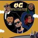Raezy – OG Ft. Del B, Vector, Big Tril, Larry Gaaga