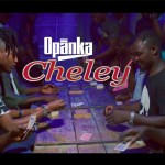 VIDEO: Opanka – Cheley