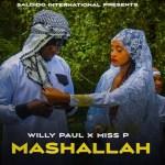 Willy Paul X Miss P – Mashallah