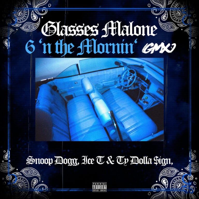 Glasses Malone – 6 'N The Mornin' (GMX) Ft. Snoop Dogg, Ice T & Ty Dolla $ign