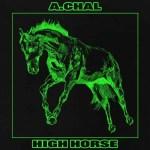 A.CHAL – High Horse