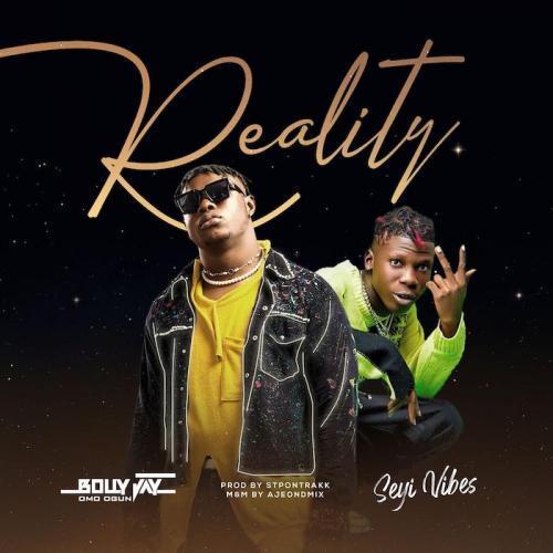 Bolly Jay Ft. Seyi Vibez - Reality
