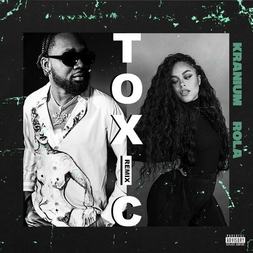 Kranium - Toxic (Remix) Ft. Rola