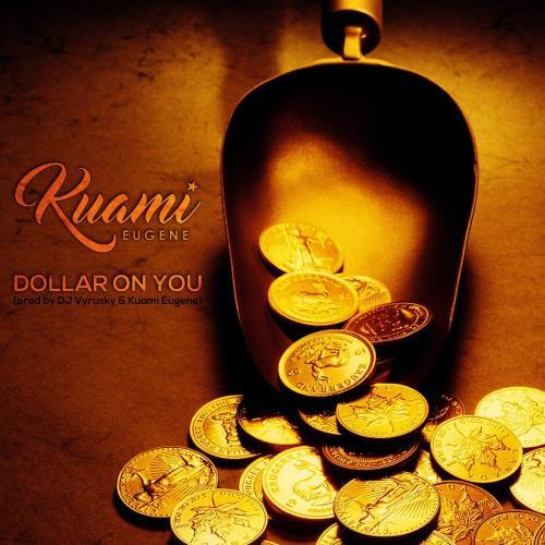 Kuami Eugene - Dollar On You