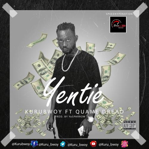 KuruBwoy - Yentei Ft. Quame Dread