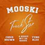 Mooski – Track Star Remix Ft. Yung Bleu, A Boogie Wit Da Hoodie & Chris Brown