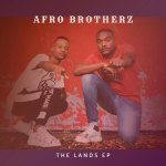 [EP] Afro Brotherz – The Lands