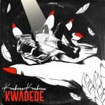 Kwabena Kwabena – Kwadede