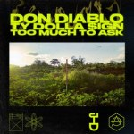 Don Diablo – Too Much To Ask Ft. Ty Dolla $ign