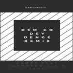 Damzy – Dem Go Dey Denge (Remix) Ft. Johnny Drille, Teni