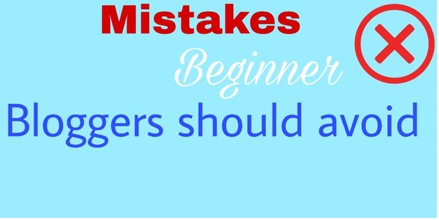 5 Costly Mistakes Beginner Bloggers should Avoid